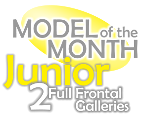 MODEL of the MONTH Junior 2  Full Frontal       Galleries